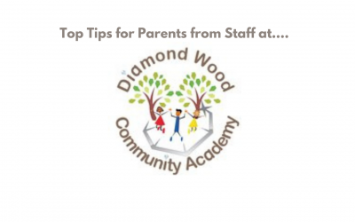 Top Tips for Parents by Diamond Wood Community Academy